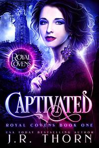 Captivated: A Reverse Harem Witches and Vampires Royal Covens Novel