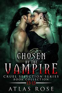 Chosen by the Vampire: Book Collection 13-15