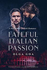 FATEFUL ITALIAN PASSION: Dark Italian Billionaire Contemporary Romance