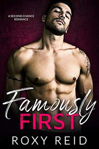 Famously First: A Second Chance Romance