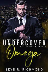 Undercover Omega: A Non-Shifter Mpreg Romance