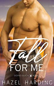 Fall for Me: Going Dutch Book 1