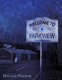 Welcome To Parkview: A Novel