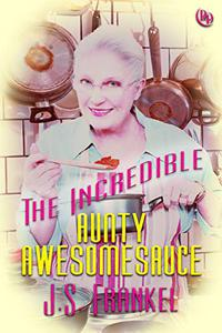 The Incredible Aunty Awesomesauce