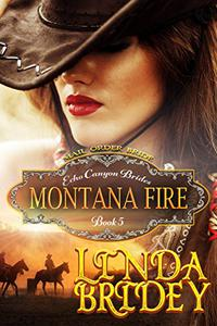 Mail Order Bride - Montana Fire: Historical Cowboy Romance Novel