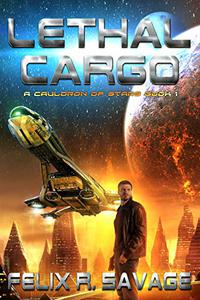 Lethal Cargo: A Space Opera Adventure