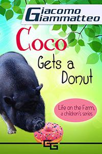 Coco Gets a Donut: Life on the Farm for Kids, Volume III