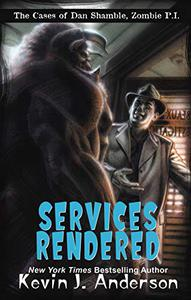 Services Rendered: The Cases of Dan Shamble, Zombie P.I.