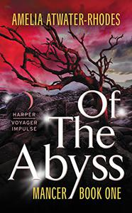 Of the Abyss: Mancer: Book One