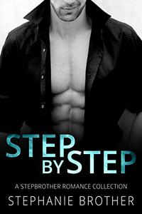 Step by Step: A Stepbrother Romance Collection