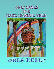 Owly Saves The Magic Medicine Tree: Heartwarming story about life skills and overcoming challenges that any child will enjoy.