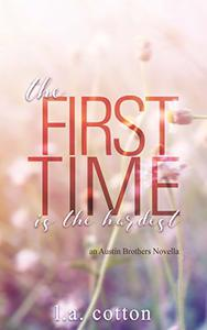 The First Time is the Hardest: An Austin Brothers Novella