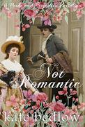 Not Romantic: A Pride and Prejudice Variation
