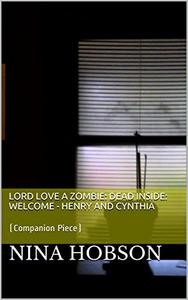 Lord Love a Zombie: Dead Inside: Welcome - Henry and Cynthia:
