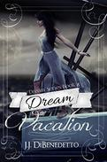 Dream Vacation: Dream Series book 8