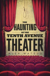 The Haunting of the Tenth Avenue Theater