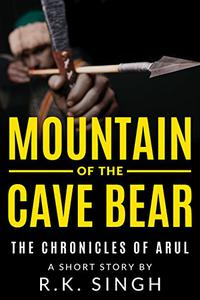 Mountain of the Cave Bear: The Chronicles of Arul