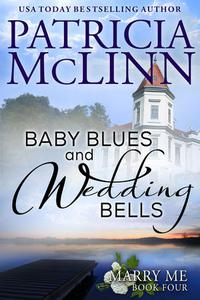 Baby Blues and Wedding Bells (Marry Me, Book 4)