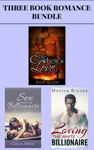 "(3 Book Romance Bundle) ""The Cowboy's Love"" & ""Sex with the Billionaire"" & ""Loving the White Billionaire"""