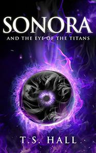 Sonora: And The Eye of the Titans