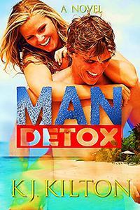 Man Detox: A Novel