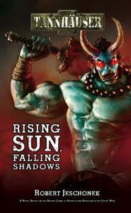 Tannhauser: Rising Sun, Falling Shadows