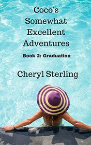 Coco's Somewhat Excellent Adventures: Book 2 Graduation: A contemporary short story
