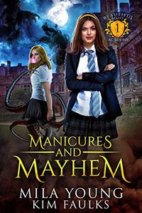 Manicures and Mayhem: Supernatural Academy