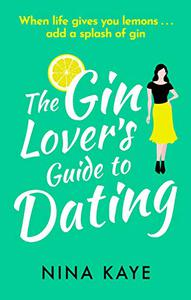 The Gin Lover's Guide to Dating: The most sparkling and laugh-out-loud romcom of 2020
