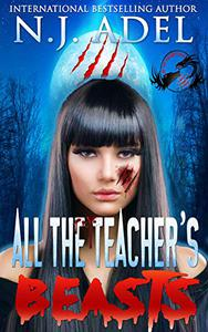 All the Teacher's Pet Beasts: Shifter Days, Twin Afternoons, Vampire Nights Paranormal Romance Duet