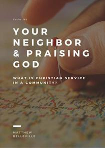 Your Neighbor & Praising God (Psalm 146): What is Christian Service in a Community?