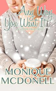 Any Way You Want It: An Upper Crust Series Novel