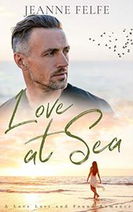 Love at Sea: A Love Lost and Found Romance