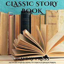 Classic Story Book: 3 Timeless Fairy Tales Collection 25