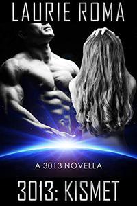 3013: KISMET: A 3013 Novella