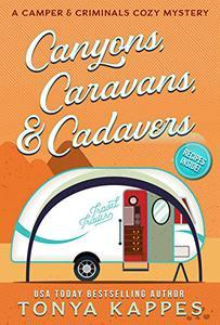 Canyons, Caravans, & Cadavers: A Camper & Criminals Cozy Mystery Book 6