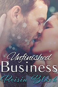 Unfinished Business: A Story Of Heartbreak, Loss and Love