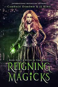 Reigning Magicks: A Time Travel Fantasy Romance