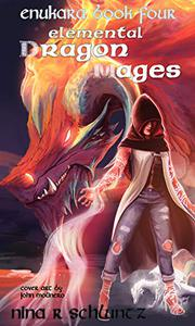 Elemental Dragon Mages: Enukara Book 4