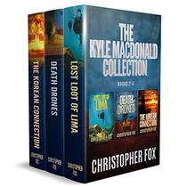 Kyle MacDonald Collection: Books 2 - 4: Lost Loot of Lima, Death Drones, The Korean Connection