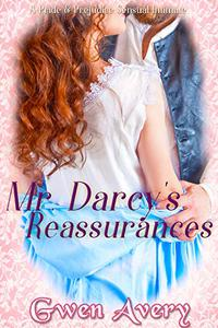 Mr. Darcy's Reassurances: A Pride and Prejudice Sensual Intimate
