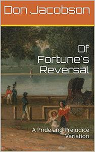 Of Fortune's Reversal: A Pride and Prejudice Variation