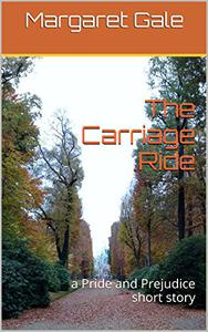 The Carriage Ride: a Pride and Prejudice short story