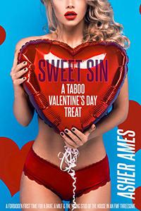 Sweet Sin: A Taboo Valentine's Day Treat: A Forbidden First Time for a Brat, a MILF & the Young Stud of the House in an FMF Threesome