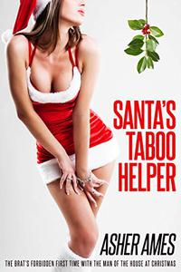 Santa's Taboo Helper: The Brat's Forbidden First Time with the Man of the House at Christmas