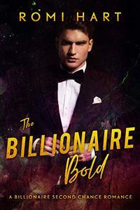 The Billionaire Bold: A Second Chance Romance