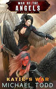 Katie's War: A Supernatural Action Adventure Opera