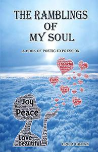 The Ramblings Of My Soul: A Book Of Poetic Expression