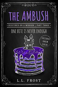 The Ambush: Succubus on a Mission