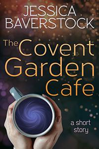 The Covent Garden Cafe: A Short Story